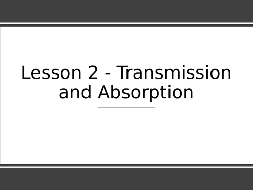 KS3 Science | 3.4.2 Light - Lesson 2 - Transmission and absorption  FULL LESSON