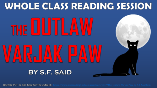 The Outlaw Varjak Paw - Whole Class Reading Session!