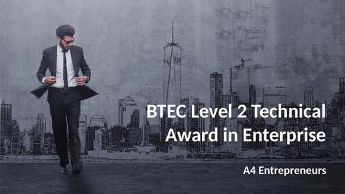 BTEC Level 2 Technical Award in Enterprise Component 1: Exploring Enterprises A4 Entrepreneurs