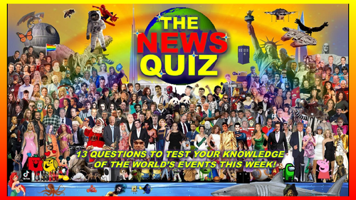 CURRENT WEEK The News Quiz 13th - 21st September 2021 Form Tutor Time Current Affairs
