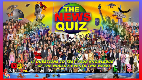 CURRENT WEEK The News Quiz 21st - 28th September 2021 Form Tutor Time Current Affairs