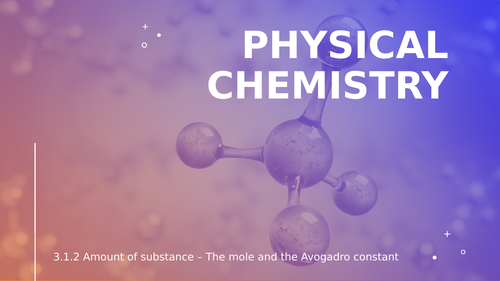 A-Level Chemistry-3.1-Physical chemistry-3.1.2-Amount of substance-3.1.2.1-The mole and Avogadro