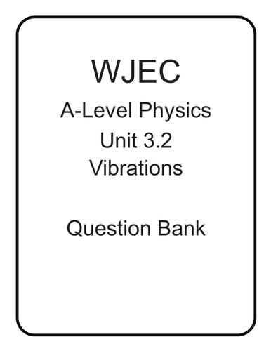 WJEC A Level Physics unit 3.2 Vibrations