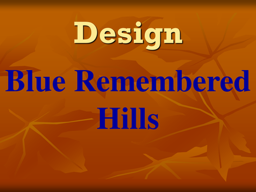 "blue remembered hills stage question Gcse drama revision tuesday ""excellent responses to this question had thoughtful application of vocal and physical ""blue remembered hills was written by."