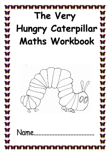 The Very Hungry Caterpillar' maths workbook by bevevans22 ...
