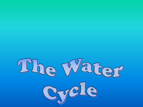 The water cycle: presentation for IWB