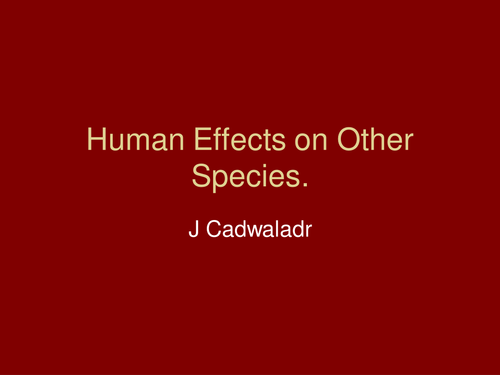 Human Effects on other Species