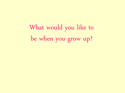 What will you do when you grow up?