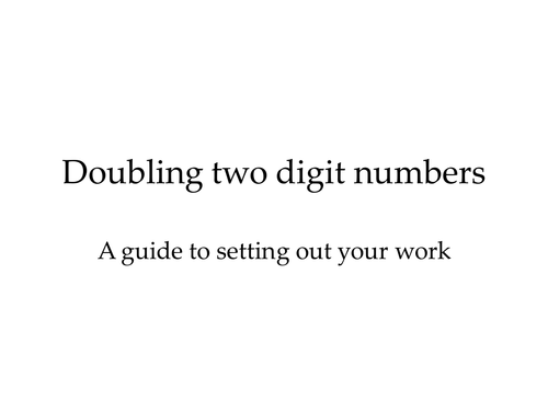 Doubling two digit numbers by GordonWright - Teaching Resources - TES