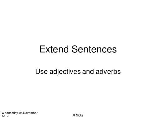 Adverbs and adjectives - sentence building