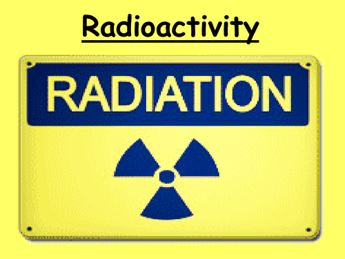 Radioactivity powerpoint for GCSE science