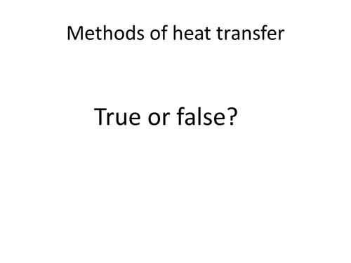 Methods of Heat Transfer -  True or False