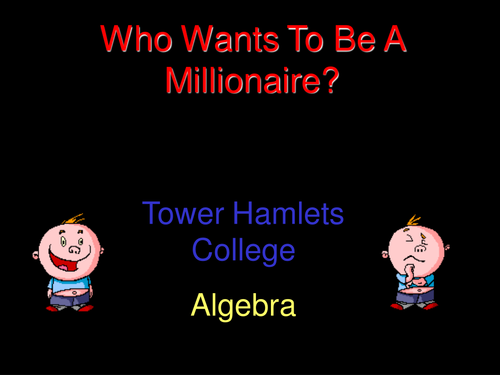 Who wants to be a millionaire?  Algebra PowerPoint