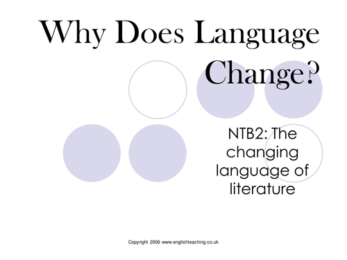The Changing Language of Literature; Why does language change?