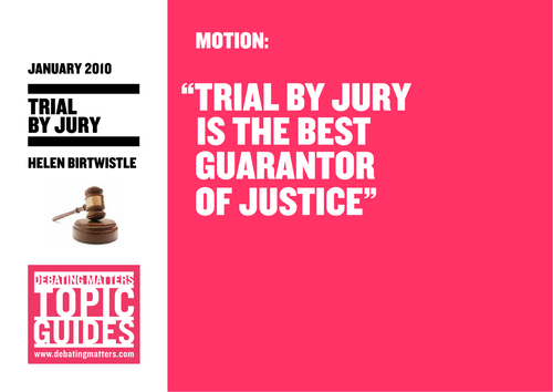 Debating Matters Topic Guide - Trial by Jury