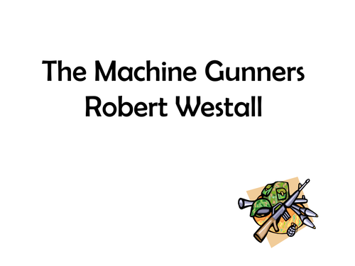 The Machine Gunners: Powerpoint Presentation by