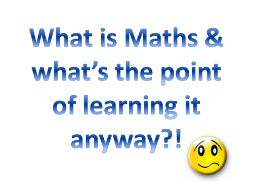 Maths - what's the point? - KS3 Lesson Plan