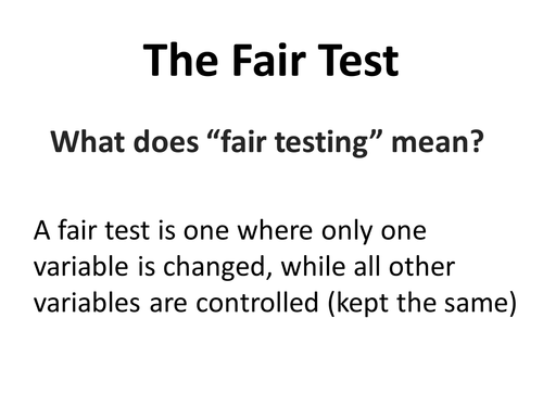 The Fair Test (controlling variables)
