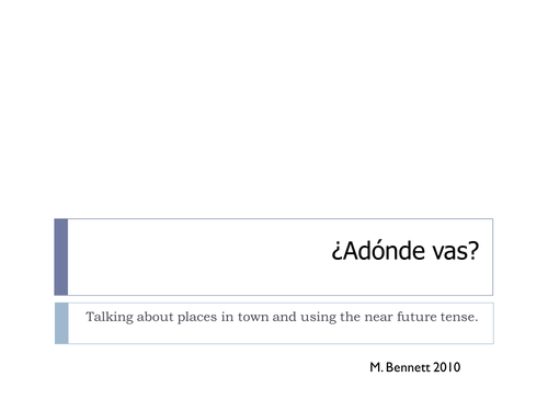 Adonde Vas? places in town and near future