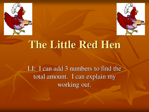 Little Red Hen:  I can add 3 simple numbers.