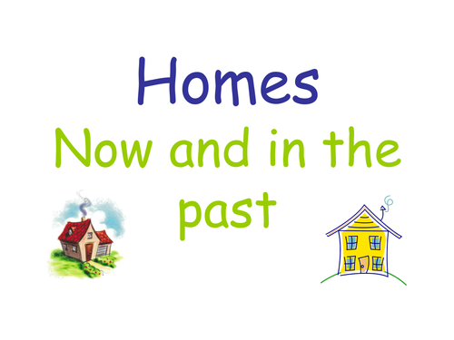 Homes - old and new powerpoint