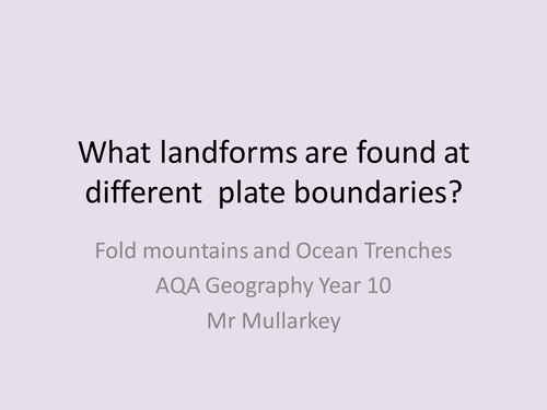 Landforms found at Plate Boundaries