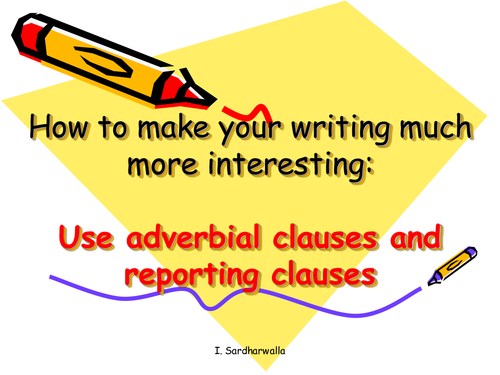 Adverbial And Reported Clauses Powerpoint By Iffatsardharwalla