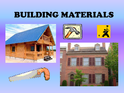 Building materials powerpoint by kez1985 teaching for Materials needed to build a house