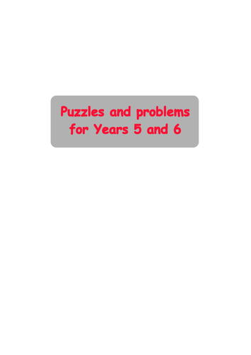 Years 5-6 (9-11) Maths: Puzzles and Problems