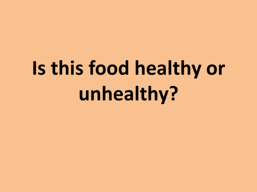 Is This Food Healthy Or Unhealthy Ppt By Kayld Teaching Resources