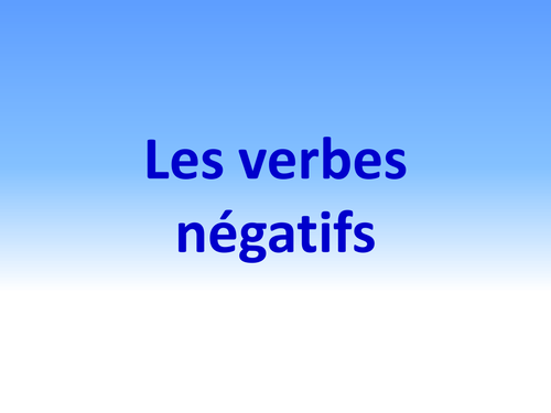 Negative verbs (present and past)