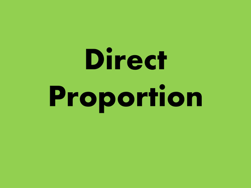Simple Direct Proportion PowerPoint and Questions