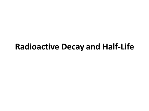Radioactive Decay and HalfLife by mrspearson Teaching Resources – Nuclear Decay Worksheet Answers