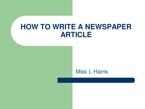 how to write a newspaper article ks3 tes