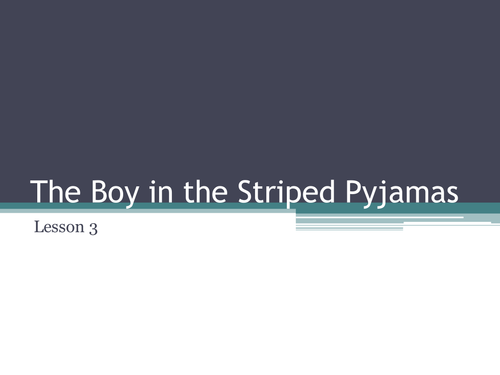 The Boy in the Striped Pyjamas - Lesson 3