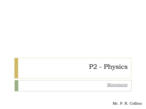 Physics P2 (Part 3) Movement