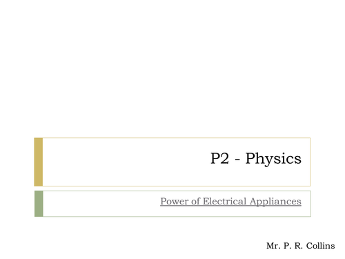 Physics P2 (Part 8) Power of Electrical Appliances