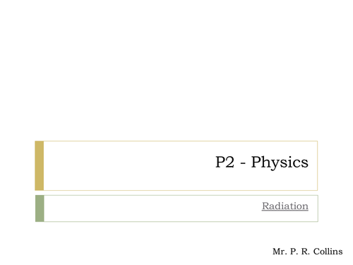 Physics P2 (Part 9) Radiation