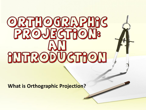 Introduction to Orthographic Projection by Trevulate - Teaching ...