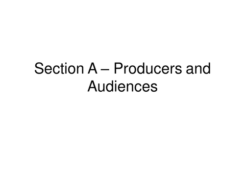 Section A: Producers and audiences
