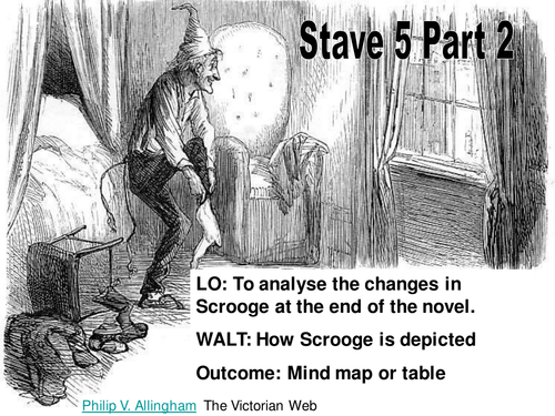 Stave 5 Part Two ' A Christmas Carol' by fholt - Teaching Resources - Tes