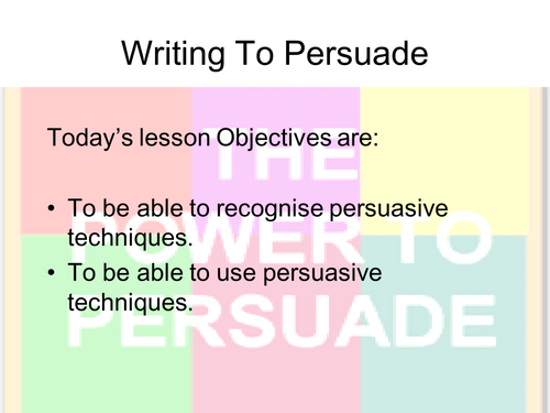 Writing To Persuade Full lesson Powerpoint