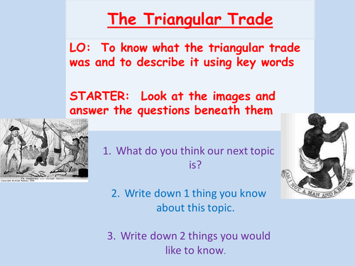 slave trade the triangular trade lesson by missrathor teaching resources tes. Black Bedroom Furniture Sets. Home Design Ideas