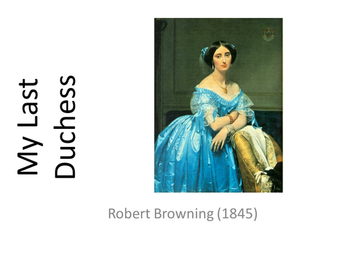 """essays on my last duchess by robert browning The thesis statement – a literary criticism of """"my last duchess"""" by robert browning 1 about the opening line 2 the unveiling of the portrait."""