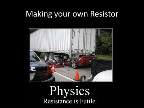 Making a Resistor