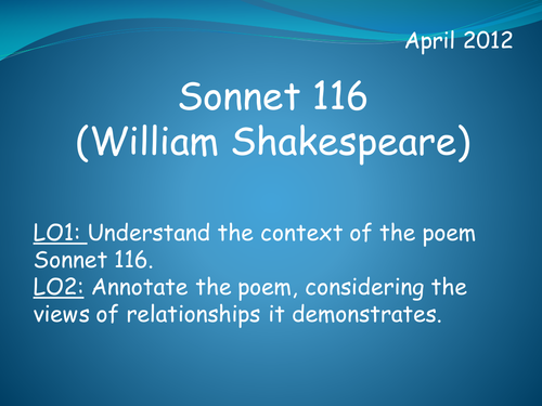 analysis of sonnet 116 n Sonnet 5 is part of the 154 sonnet collection that william shakespeare wrotethe sonnets were first published in a 1609 quarto titled: shake-speares sonnetssonnet 5 belongs to the traditionally called procreation sonnets, sonnets 1 to 17, which urge a young man to marry and have children in order to immortalize his beauty.