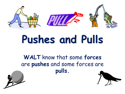 Science- Pushes and Pulls Year 1/2 Intro to forces by Nmarwood ...