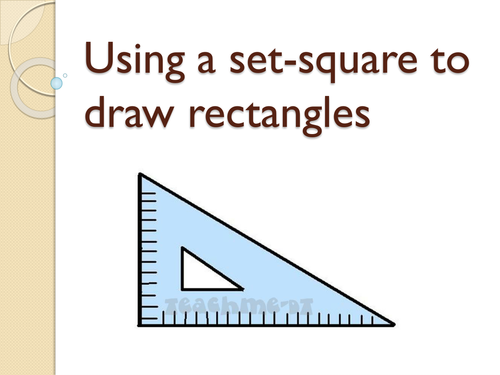 Drawing Parallel Lines Using Set Squares : Using a set square to draw rectangles by poleyjo