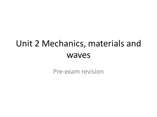 AQA Physics Unit 2 revision/pre exam presentation