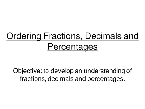 GSCE MathsOrdering fractions and decimals lesson by – Fractions Decimals and Percentages Worksheets Ks3
